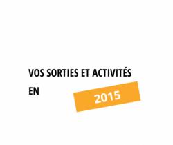 Vos sorties et activités - 2015