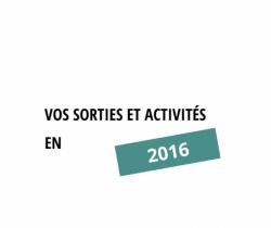 Vos sorties et activités - 2016