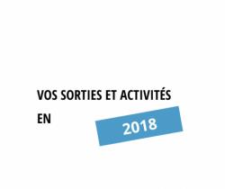 Vos sorties et activités - 2018