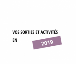 Vos sorties et activités - 2019