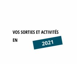 Vos sorties et activités - 2021