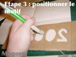 Etape 3 : positionner le pochoir