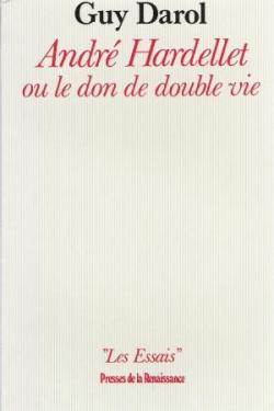 André Hardellet ou le don de double vie