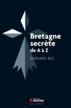 Bretagne secrète de A à Z