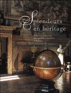 Splendeurs en héritage , Palais et châteaux des gr
