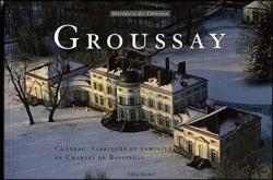 Groussay , Châteaux, fabriques et familiers de Cha