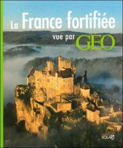 La France fortifiée vue par Géo Catherine Guigon B