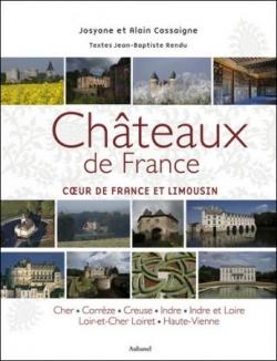 Châteaux de France , Coeur de France et Limousin