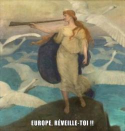 Europe, réveille-toi !!