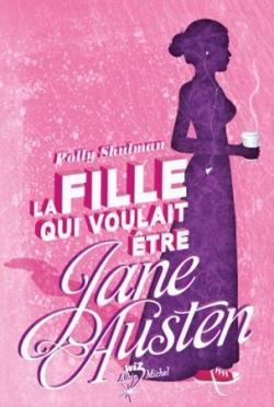 La Fille qui Voulait Etre Jane Austen