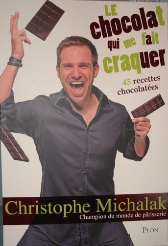 Le chocolat qui me fait craquer de christophe michalak - Livre cuisine michalak ...