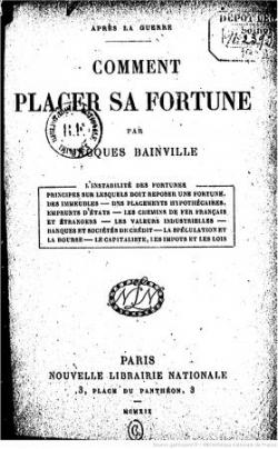 Bainville, le sage de la Finance (I/II)...