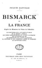 "1907 : Parution de ""Bismarck et la France""...."