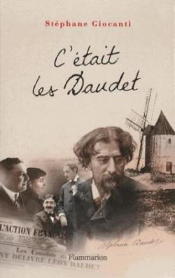 """""""C'était les Daudet"""", de Stéphane Giocanti..."""