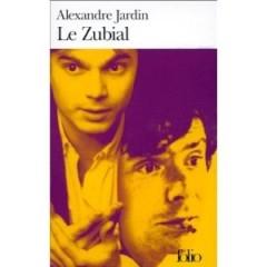 Le zubial roman d alexandre jardin gallimard 1997 for Alexandre jardin le zubial