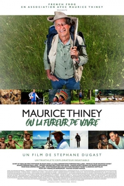 Maurice Thiney ou la fureur de vivre
